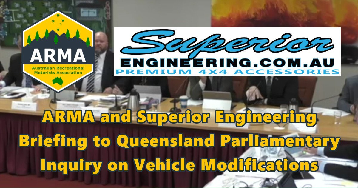 ARMA and Superior Engineering Briefing to Queensland Parliamentary Inquiry on Vehicle Modifications